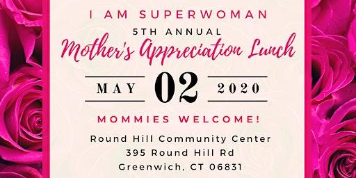 5th Annual I Am Superwoman Mother's Appreciation Lunch