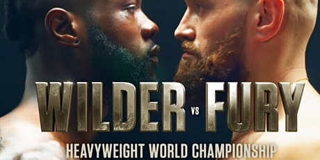 WILDER VS FURY HEAVYWEIGHT CHAMPIONSHIP BOXING VIEWING PARTY tickets