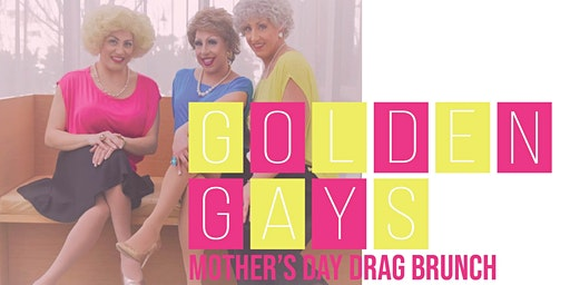 The Golden Gays Mother's Day Drag Brunch