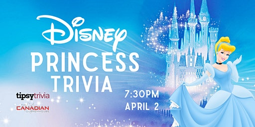 Disney Princess Trivia - April 2, 7:30pm - Lewis Estates Canadian Brewhouse