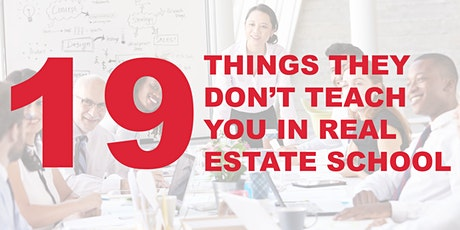 19 Things They Didn't Teach You in Real Estate School tickets