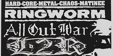 Ringworm, All Out War, Laid 2 Rest + More tickets
