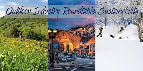 Outdoor Industry Roundtable: Sustainability tickets