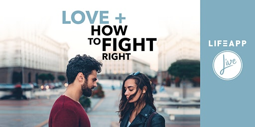 Love + How To Fight Right