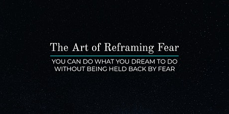 [Workshop] The Art of Reframing Fear tickets