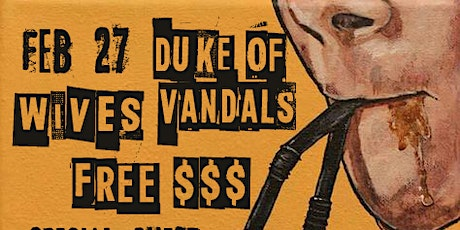 Duke Of Vandals/Wives/Free $$$ tickets