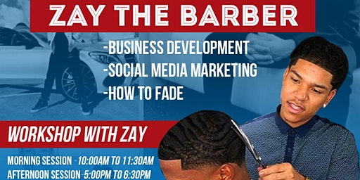 Zay the Barber Workshop & Barber Battle (Contestant Tickets Sold Separate)