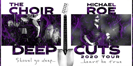 The Choir & Michael Roe - Deep Cuts 2020 Tour
