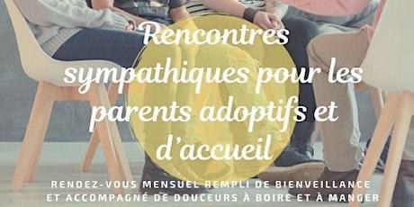 Rencontre pour les parents adoptifs et d'accueil tickets