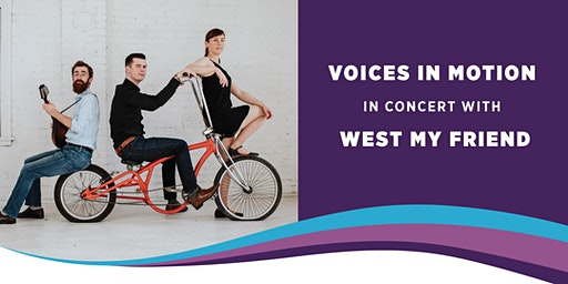 Voices in Motion in concert with West My Friend