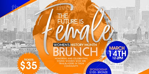 The Future is Female Women's History  Month Brunch