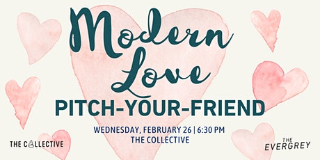 Modern Love: Pitch-Your-Friend tickets