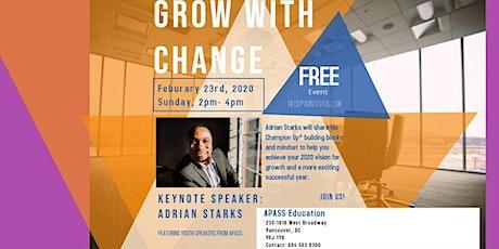 Grow With Change:  FREE Keynote Speech by Adiran Starks tickets