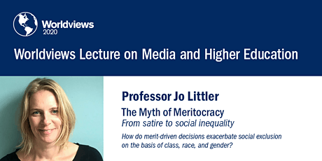 2020 Worldviews Lecture: The Myth of Meritocracy with Professor Jo Littler tickets