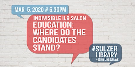 Indivisible IL9 Salon - Education: Where Do The Candidates Stand? tickets