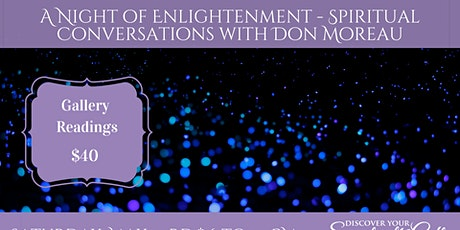 A Night of Enlightenment & Gallery Readings with Don Moreau tickets