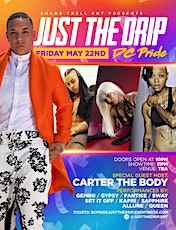 Just The Drip DC Pride: Hosted By Carter The Body tickets