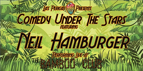 Las Pericas presents COMEDY UNDER THE STARS! Featuring NEIL HAMBURGER! tickets
