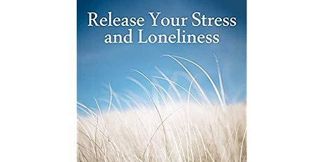 How Stress & Loneliness are detrimental to health and how to reverse it. tickets
