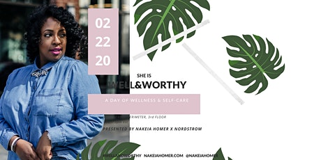 SHE IS WELL & WORTHY- A DAY OF WELLNESS & SELF-CARE tickets