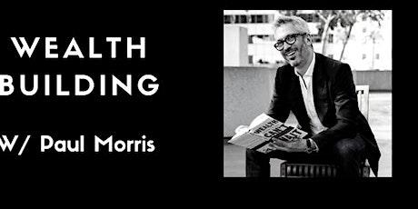 Wealth Building W/ Paul Morris tickets