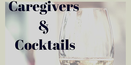 Caregivers and Cocktails entradas