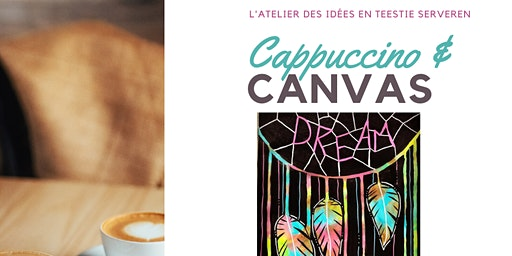 Cappuccino & Canvas - Fun art Workshop voor tieners  (14 -18jr) - Dream