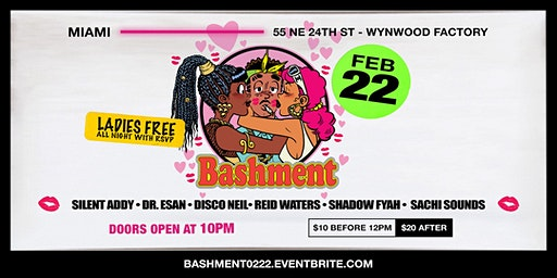 BASHMENT - SATURDAY 02.22.20 (LADIES FREE ALL NIGHT!)