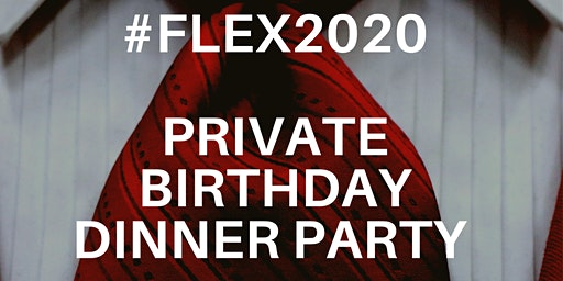 Flex's Birthday Dinner Party