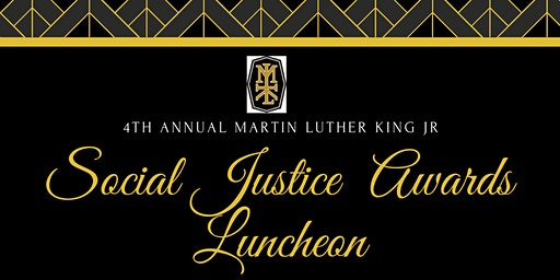4th Annual Martin Luther King, Jr. Social Justice Awards Luncheon