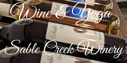 Wine and Yoga at Sable Creek Winery