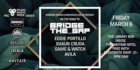 Hundred Palms & Madhouse DJs Present : Pre Miami Music Week Mixer tickets