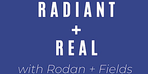 RADIANT + REAL with Rodan + Fields