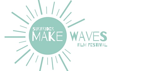 Surfrider's Make Waves Film Fest 2020 (Cal Poly Earth Week) tickets
