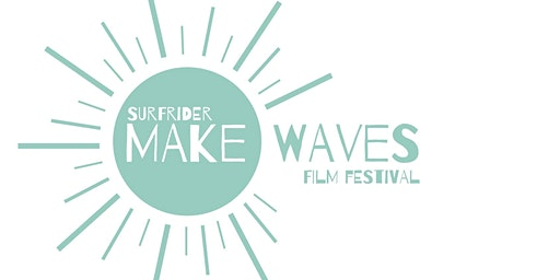 Surfrider's Make Waves Film Fest 2020 (Cal Poly Earth Week)