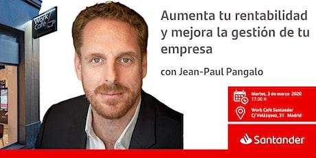 Aumenta tu rentabilidad y mejora la gestión de tu empresa  con J.P  Pangalo tickets