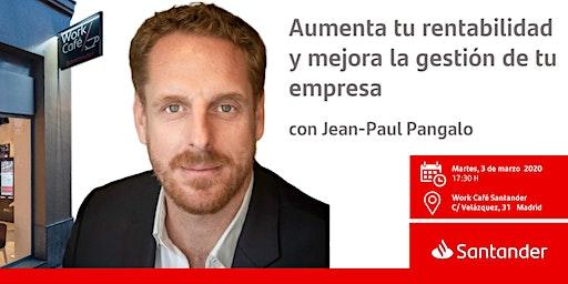 Aumenta tu rentabilidad y mejora la gestión de tu empresa  con J.P  Pangalo