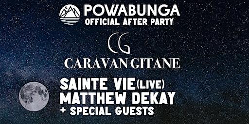 Powabunga After Party // Caravan Gitane: Sainte Vie + Matthew Decay
