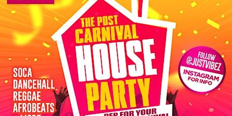 JUST VIBEZ - Post Carnival HOUSE PARTY - Shoreditch tickets