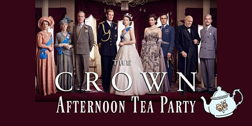 """""""The Crown"""" Royal Afternoon Tea Party"""