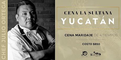 """Cena Maridaje """"La Sultana Yucatán"""" con el Chef Julio Ortega en Mérida boletos"""