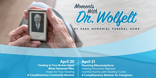 Park Memorial Presents Moments With Dr. Wolfelt 2020