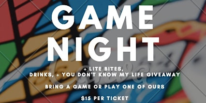 100% SOLD OUT- GAME NIGHT! - FEBRUARY