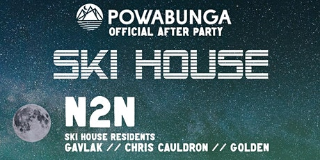 Official Powabunga After Party // Ski House: N2N tickets