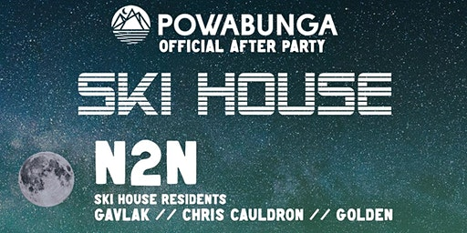 Official Powabunga After Party // Ski House: N2N