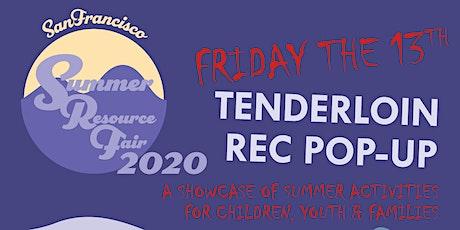 Tenderloin Friday the 13th Fun Fest & Pop-Up Summer Resource Fair tickets