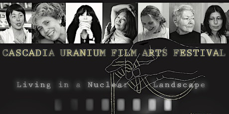 Cascadia Uranium Film Arts Festival tickets