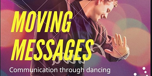 """Moving Messages"". Join us , kick off your shoes and dance more dances."