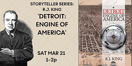 "Storyteller Series:  R.J. King 'Detroit: Rngine of America"" tickets"