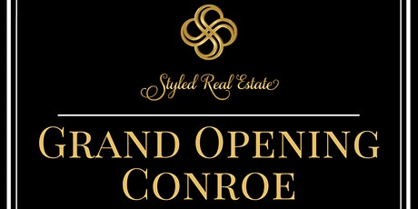 Styled Real Estate  - Grand Opening Conroe tickets